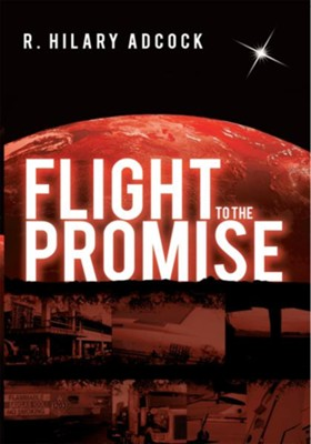 Flight to the Promise - eBook  -     By: Hilary R. Adcock