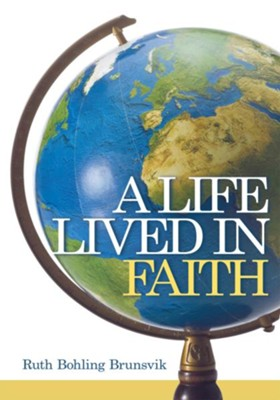 A Life Lived in Faith - eBook  -     By: Ruth Bohling Brunsvik