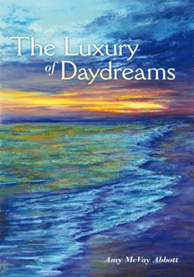 The Luxury of Daydreams - eBook  -     By: Amy McVay Abbott