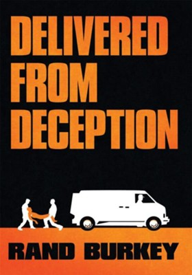 Delivered from Deception - eBook  -     By: Rand Burkey