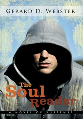 The Soul Reader: A Novel of Suspense - eBook  -     By: Gerard D. Webster