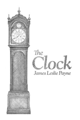 The Clock - eBook  -     By: James Leslie Payne