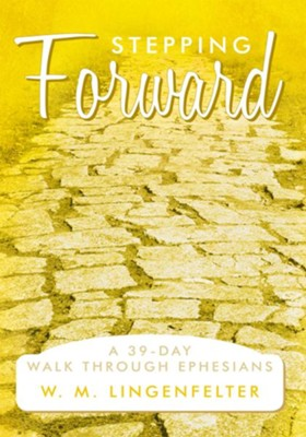 Stepping Forward: A 39-Day Walk Through Ephesians - eBook  -     By: W.M. Lingenfelter