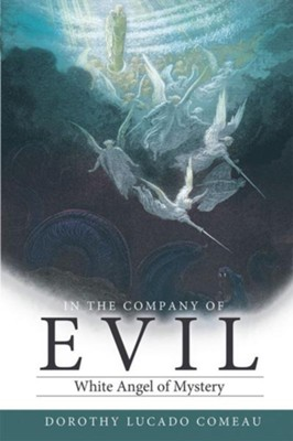 In The Company of Evil: White Mist Overcomes Dark Shadows - eBook  -     By: Dorothy Lucado Comeau