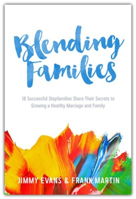 Blending Families   -     By: Jimmy Evans, Frank Martin