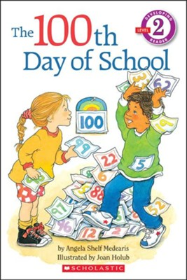 The 100th Day Of School (Level 2)  -     By: Angela Shelf Medearis     Illustrated By: Joan Holub