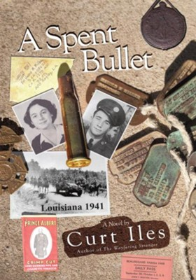 A Spent Bullet: Louisiana 1941 - eBook  -     By: Curt Iles