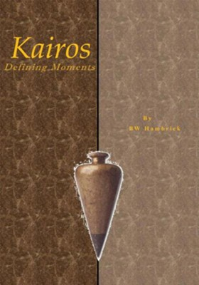 Kairos Defining Moments - eBook  -     By: B.W. Hambrick