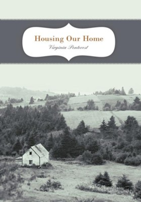 Housing Our Home - eBook  -     By: Virginia Pentecost