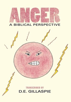 Anger, A Biblical Perspective - eBook  -     By: D.E. Gillaspie