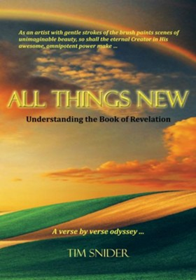 All Things New: Understanding the Book of Revelation - eBook  -     By: Tim Snider