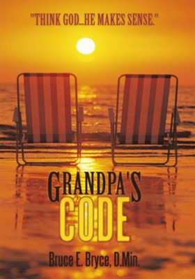 Grandpa's Code: 0 - eBook  -     By: Bruce E. Bryce D.Min.