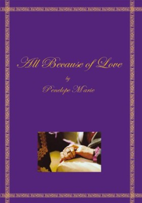 All Because of Love - eBook  -     By: Penelope Marie