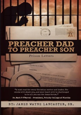 Preacher Dad to Preacher Son: Prison Letters - eBook  -     By: James Wayne Lancaster Sr.
