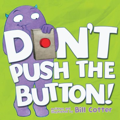 Don't Push the Button!  -     By: Bill Cotter