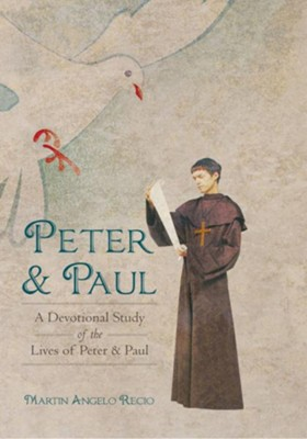Peter and Paul: A Devotional Study of the Lives of Peter and Paul - eBook  -     By: Martin Angelo Recio