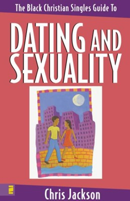 The Black Christian Singles Guide to Dating and Sexuality - eBook  -     By: Chris Jackson