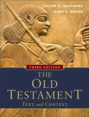Old Testament: Text and Context, The - eBook  -     By: Victor H. Matthews, James C. Moyer