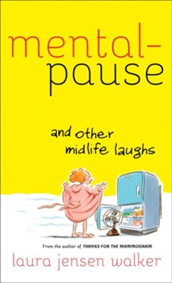 Mentalpause and Other Midlife Laughs - eBook  -     By: Laura Jensen Walker