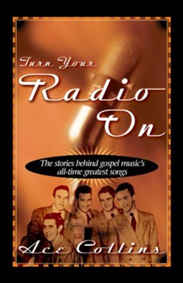 Turn Your Radio On - eBook  -     By: Ace Collins