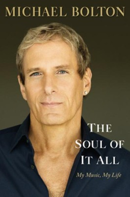 The Soul of it All - eBook  -     By: Michael Bolton