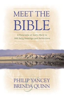 Meet the Bible: A Panorama of God's Word in 366 Daily Readings and Reflections - eBook  -     By: Philip Yancey, Brenda Quinn