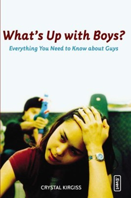 What's Up with Boys?: Everything You Need to Know about Guys - eBook  -     By: Crystal Kirgiss