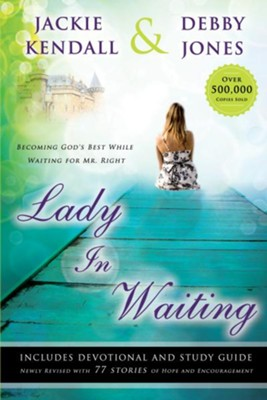 Lady in Waiting: Becoming God's Best While Waiting for Mr. Right - eBook  -     By: Jackie Kendall