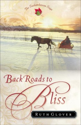 Back Roads to Bliss: A Novel - eBook  -     By: Ruth Glover
