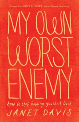 My Own Worst Enemy: How to Stop Holding Yourself Back - eBook  -     By: Janet Davis