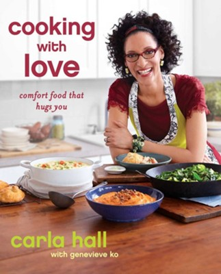 Cooking with Love: tk - eBook  -     By: Carla Hall, Ko Genevieve