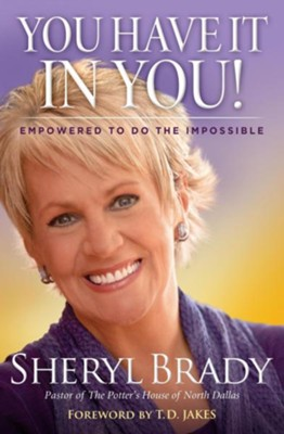 You Have It in You: Empowered to Do the Impossible   - eBook  -     By: Sheryl Brady
