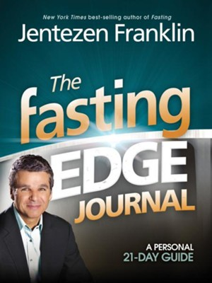 The Fasting Edge Journal: A personal 21-day guide - eBook  -     By: Jentezen Franklin