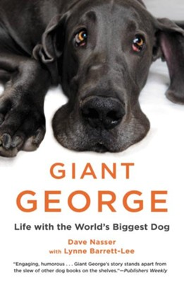 Giant George: Life with the World's Biggest Dog - eBook  -     By: Dave Nasser, Lynne Barrett-Lee