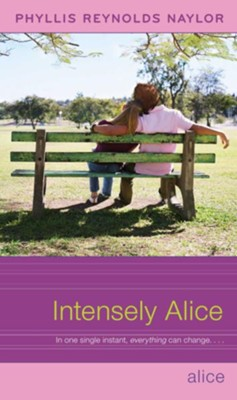 Intensely Alice - eBook  -     By: Phyllis Reynolds Naylor