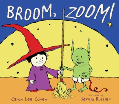 Broom, Zoom! - eBook  -     By: Caron Lee