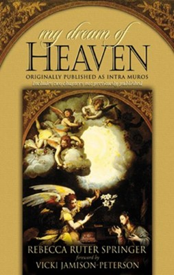 My Dream of Heaven: Originally Published as Intramuros - eBook  -     By: Rebecca Ruter-Springer