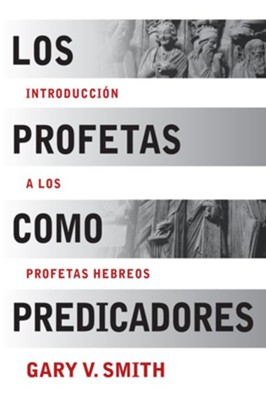 Los Profetas como Predicadores, eLibro  (The Prophets as Preachers, eBook)  -     By: Gary V. Smith