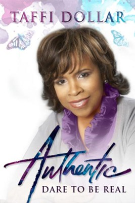 Authentic: Dare to be Real! - eBook  -     By: Taffi L. Dollar