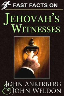 Fast Facts on Jehovah's Witnesses - eBook  -     By: John Ankerberg, John Weldon