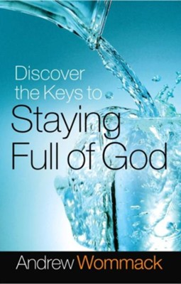 Discover the Keys to Staying Full of God - eBook  -     By: Andrew Wommack