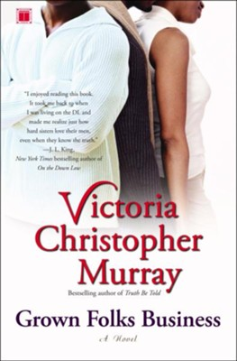Grown Folks Business: A Novel  -     By: Victoria Christopher Murray