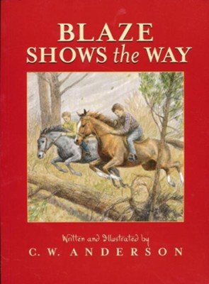 Blaze Shows the Way - eBook  -     By: C.W. Anderson