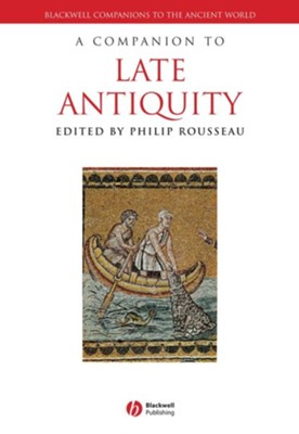 A Companion to Late Antiquity - eBook  -     Edited By: Philip Rousseau     By: Philip Rousseau(Ed.)