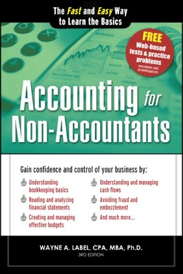 Accounting for Non-Accountants: The Fast and Easy Way to Learn the Basics  -     By: Wayne A. Label