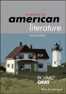 A History of American Literature - eBook  -     By: Richard Gray