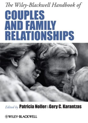 The Wiley-Blackwell Handbook of Couples and Family Relationships - eBook  -     Edited By: Patricia Noller, Gery C. Karantzas     By: Patricia Noller(Ed.) & Gery C. Karantzas(Ed.)