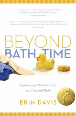 Beyond Bath Time: Embracing Motherhood as a Sacred Role - eBook  -     By: Erin Davis