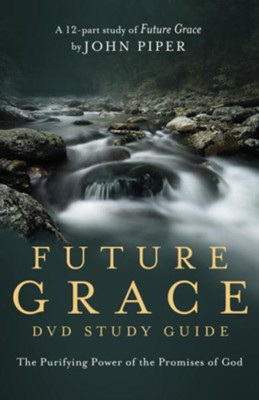 Future Grace DVD Study Guide: The Purifying Power of the Promises of God - eBook  -     By: John Piper