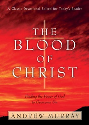 Blood of Christ, The - eBook  -     By: Andrew Murray